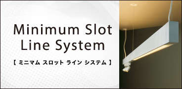 Minimum Slot Line System